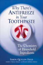 Why There's Antifreeze in Your Toothpaste: The Chemistry of Household Ingredients
