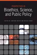 Perspectives in Bioethics, Science, and Public Policy