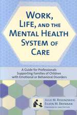 Work, Life, and the Mental Health System of Care:  A Guide for Professionals Supporting Families of Children with Emotional or Behavioral Disorders
