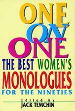 One on One the Best Women's Monologues for the Nineties