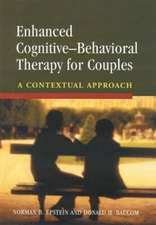 Enhanced Cognitive- Behavorial Therapy for Couples:  A Contextual Approach