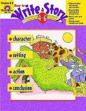 How to Write a Story, Grades 4-6