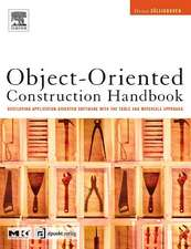 Object-Oriented Construction Handbook: Developing Application-Oriented Software with the Tools & Materials Approach
