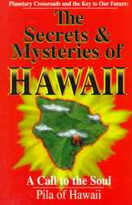 The Secrets and Mysteries of Hawaii:  A Call to the Soul