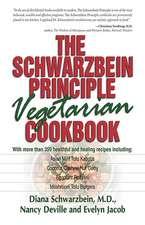 The Schwarzbein Principle Vegetarian Cookbook
