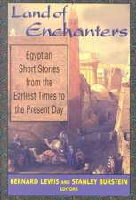 Land of Enchanters: Egyptian Short Stories from the Earliest Times to the Present Day