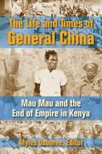 The Life and Times of General China