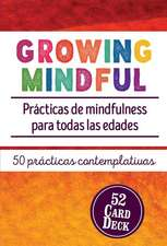 Growing Mindful:  Prcticas de Mindfulness Para Todas Las Edades (Spanish Edition)