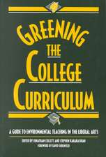 Greening the College Curriculum: A Guide To Environmental Teaching In The Liberal Arts