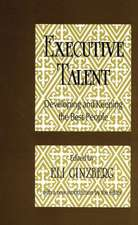 Executive Talent:  Developing and Keeping the Best People