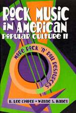 Rock Music in American Popular Culture II:  More Rock N Roll Resources
