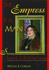 The Empress Is a Man:  Stories from the Life of Jose Sarria