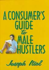 A Consumer's Guide to Male Hustlers:  Male Prostitution in Latin America