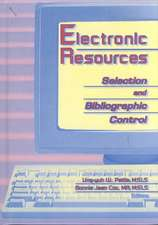 Electronic Resources:  Selection and Bibliographic Control