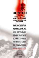 Busted: Stone Cowboys, Narco-Lords and Washington's War on Drugs