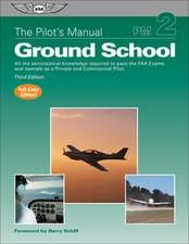 The Pilot's Manual:  All the Aeronautical Knowledge Required to Pass the FAA Exams and Operate as a Private and Commercial Pilot