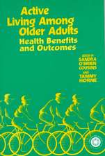 Active Living Among Older Adults:  Health Benefits and Outcomes Usau Sandra O'Brien Cousins; Tammy Horne; Tammy Horne; Sandra O'Brien Cousins