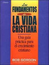 Fundamentos de La Vida Cristiana, Los:  The Foundations of Christian Living