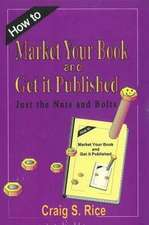 How to Market Your Book & Get It Published: Just the Nuts & Bolts