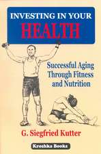 Investing in Your Health: Successful Ageing Through Fitness & Nutrition