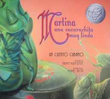 Martina una Cucarachita Muy Linda:  Un Cuento Cubano = Martina the Beautiful Cockroach