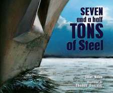Seven and a Half Tons of Steel