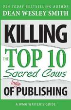 Killing the Top Ten Sacred Cows of Indie Publishing:  A Spade/Paladin Collection