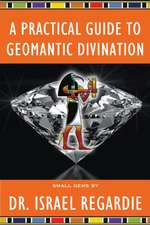 Practical Guide to Geomantic Divination