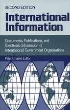 International Information:  Documents, Publications, and Electronic Information of International Governmental Organizations Degreeslsecond Edition
