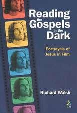 Reading the Gospels in the Dark:  Portrayals of Jesus in Film