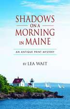 Shadows on a Morning in Maine:  An Antique Print Mystery