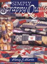 "Simply Scrappy Quilts ""Print on Demand Edition"""