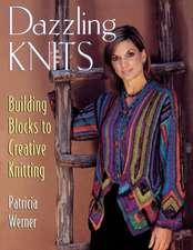 Dazzling Knits:  Building Blocks to Creative Knitting