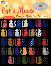 The Cat's Meow:  Purr-Fect Quilts for Cat Lovers, 10th Anniversary