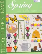 """The Quilter's Home:  Spring """"Print on Demand Edition"""""""