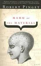 Mahu or the Material