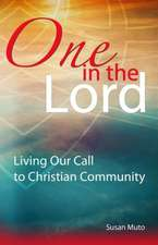 One in the Lord:  Living Our Call to Christian Community