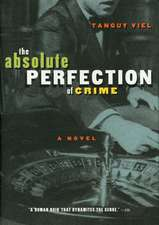 Absolute Perfection of Crime: A Novel