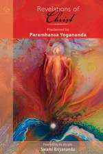 Revelations of Christ Proclaimed by Paramhansa Yogananda
