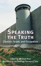 Speaking the Truth:  Zionism, Israel, and Occupation