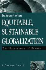 In Search of an Equitable, Sustainable Globalization:  The Bittersweet Dilemma