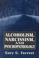 Alcoholism, Narcissism, and Psychopathology