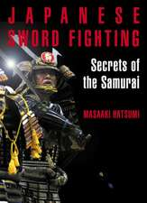 Japanese Sword Fighting: Secrets of the Samurai