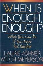 When Is Enough, Enough?