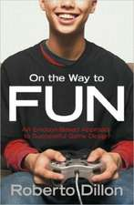 On the Way to Fun:  An Emotion-Based Approach to Successful Game Design