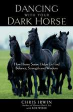 Dancing with Your Dark Horse: How Horse Sense Helps Us Find Balance, Strength, and Wisdom