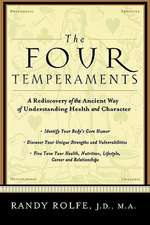 The Four Temperaments: A Rediscovery of the Ancient Way of Understanding Health and Character