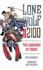 Lone Wolf 2100 Volume 2: The Language Of Chaos