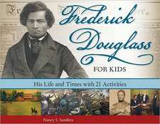 Frederick Douglass for Kids:  His Life and Times with 21 Activities