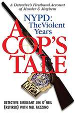Cop's Tale, A - Nypd: The Violent Years: A Detective's Firsthand Account of Murder and Mayhem